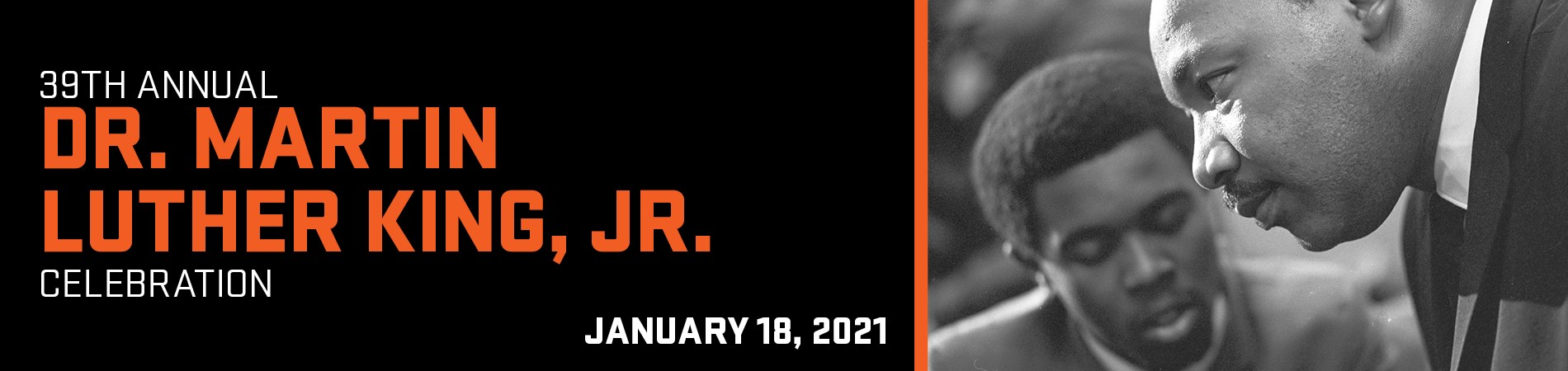 39th Annual Martin Luther King Junior Celebration January 18, 2021